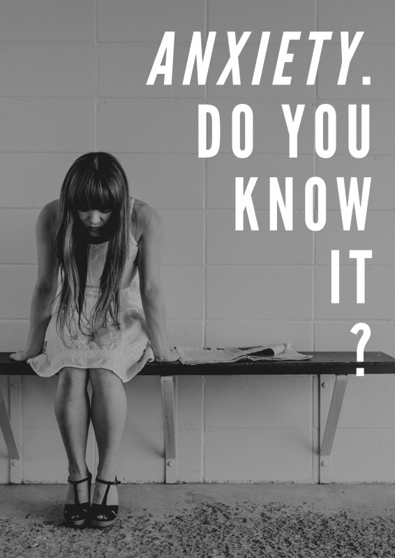 anxiety. do you know it _